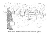 """Good news.  Your execution was overturned on appeal."" - New Yorker Cartoon Premium Giclee Print by Robert Mankoff"