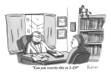 """Can you rewrite this in 3-D?"" - New Yorker Cartoon Premium Giclee Print by Zachary Kanin"