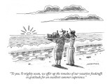 """To you, O mighty ocean, we offer up the remains of our vacation foodstuff…"" - New Yorker Cartoon Premium Giclee Print by Mick Stevens"