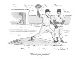 """There's your problem."" - New Yorker Cartoon Premium Giclee Print by Danny Shanahan"
