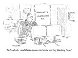 """O.K., don't e-mail this to anyone, but we're shorting black big time."" - New Yorker Cartoon Premium Giclee Print by Robert Mankoff"