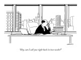 """Hey, can I call you right back in two weeks?"" - New Yorker Cartoon Premium Giclee Print by Alex Gregory"