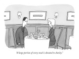 """""""A large portion of every meal is donated to charity."""" - New Yorker Cartoon Premium Giclee Print by Peter C. Vey"""