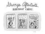 Cards that express disbelief at the age of the receiver. - New Yorker Cartoon Premium Giclee Print by Roz Chast