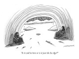 """Is it cold in here or is it just the Ice Age?"" - New Yorker Cartoon Premium Giclee Print by Mick Stevens"