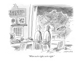 """When we're right, we're right."" - New Yorker Cartoon Premium Giclee Print by Mick Stevens"