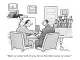 """""""Make eye contact with the jury, but not homicidal-maniac eye contact."""" - New Yorker Cartoon Premium Giclee Print by Leo Cullum"""