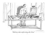 """Hold my video conferencing calls, Gina."" - New Yorker Cartoon Premium Giclee Print by Michael Crawford"