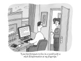 """I just feel fortunate to live in a world with so much disinformation at m…"" - New Yorker Cartoon Premium Giclee Print by Peter C. Vey"