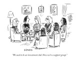 """""""We used to be an investment club. Now we're a support group."""" - New Yorker Cartoon Premium Giclee Print by David Sipress"""