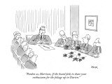 """Pardon us, Harrison, if the board fails to share your enthusiasm for the …"" - New Yorker Cartoon Premium Giclee Print by Jack Ziegler"