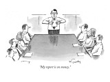 &quot;My report is on money.&quot; - New Yorker Cartoon Premium Giclee Print by Mike Twohy