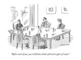 """Before each of you, you will find a bitter pill and a glass of water."" - New Yorker Cartoon Premium Giclee Print by Mick Stevens"