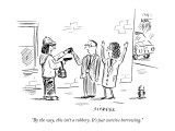 """By the way, this isn't a robbery. It's just coercive borrowing."" - New Yorker Cartoon Premium Giclee Print by David Sipress"