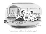 """My incompetence will become the basis of your appeal."" - New Yorker Cartoon Premium Giclee Print by Mike Twohy"