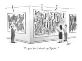 """It's good, but it doesn't say 'bipolar.' "" - New Yorker Cartoon Premium Giclee Print by Tom Cheney"