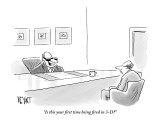 """Is this your first time being fired in 3-D?"" - New Yorker Cartoon Premium Giclee Print by Christopher Weyant"