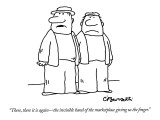 """There, there it is again—the invisible hand of the marketplace giving us … Premium Giclee Print by Charles Barsotti"