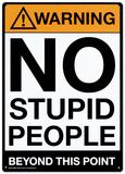 Warning No Stupid People Blechschild