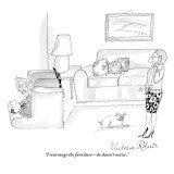 """I rearrange the furniture—he doesn't notice."" - New Yorker Cartoon Premium Giclee Print by Victoria Roberts"