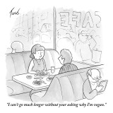 """I can't go much longer without your asking why I'm vegan."" - New Yorker Cartoon Premium Giclee Print by Tom Toro"