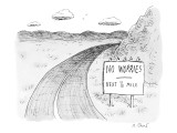 "At the side of a stretch of rural road, a sign reads, ""No Worries, Next 1/…"" - New Yorker Cartoon Premium Giclee Print by Roz Chast"