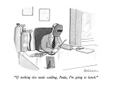 """If nothing else needs welding, Paula, I'm going to lunch."" - New Yorker Cartoon Premium Giclee Print by Leo Cullum"