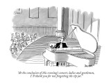 """At the conclusion of this evening's concert, ladies and gentlemen, I'll t…"" - New Yorker Cartoon Premium Giclee Print by Jack Ziegler"