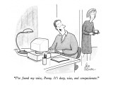 """""""I've found my voice, Penny.  It's deep, wise, and compassionate."""" - New Yorker Cartoon Premium Giclee Print by Leo Cullum"""