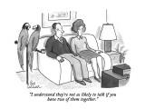 """""""I understand they're not as likely to talk if you have two of them togeth…"""" - New Yorker Cartoon Premium Giclee Print by Leo Cullum"""