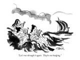 """Let's run through it again.  They're not budging."" - New Yorker Cartoon Premium Giclee Print by Donald Reilly"