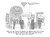 """""""These are your friends the Erskines, sir.  Madam kisses both of them.  Yo…"""" - New Yorker Cartoon Premium Giclee Print by Jack Ziegler"""