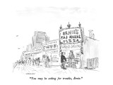 """""""You may be asking for trouble, Ernie."""" - New Yorker Cartoon Premium Giclee Print by James Stevenson"""