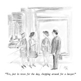 """Yes, just in town for the day, shopping around for a lawyer."" - New Yorker Cartoon Premium Giclee Print by Everett Opie"