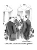 """""""On the other hand, it's Dole who feels our pain."""" - New Yorker Cartoon Premium Giclee Print by Bernard Schoenbaum"""