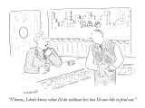 """Y'know, I don't know what I'd do without her, but I'd sure like to find o…"" - New Yorker Cartoon Premium Giclee Print by Robert Mankoff"