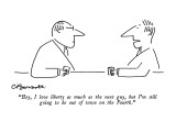 """""""Hey, I love liberty as much as the next guy, but I'm still going to be ou…"""" - New Yorker Cartoon Premium Giclee Print by Charles Barsotti"""