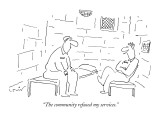 """The community refused my services."" - New Yorker Cartoon Premium Giclee Print by Arnie Levin"