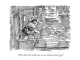 """""""Which Microsoft millionaire are you thinking about now?"""" - New Yorker Cartoon Premium Giclee Print by Michael Crawford"""