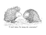 """I don't believe I'm having this conversation."" - New Yorker Cartoon Premium Giclee Print by Edward Koren"