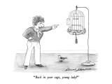 """Back in your cage, young lady!"" - New Yorker Cartoon Premium Giclee Print by Bernard Schoenbaum"