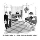 """He walked in, said he was a visiting scholar, and made himself at home."" - New Yorker Cartoon Premium Giclee Print by Joseph Farris"