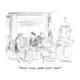 """They're strong, capable potter's hands."" - New Yorker Cartoon Premium Giclee Print by Everett Opie"