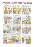 Coming Sooner Than You Think - New Yorker Cartoon Premium Giclee Print by Roz Chast