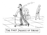 The First Jackass of Spring - New Yorker Cartoon Premium Giclee Print by Danny Shanahan