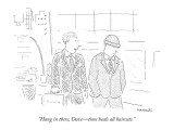 """Hang in there, Dave—time heals all haircuts."" - New Yorker Cartoon Premium Giclee Print by Robert Mankoff"