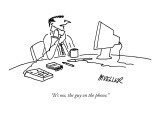 """It's me, the guy on the phone."" - New Yorker Cartoon Premium Giclee Print by Peter Mueller"