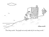 """Two lousy weeks.  You people can surely make do for two lousy weeks."" - New Yorker Cartoon Premium Giclee Print by Charles Barsotti"