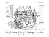 """Sorry Mr. Gross, Mr. DeVries, but the firm has decided to go with the ear…"" - New Yorker Cartoon Premium Giclee Print by Danny Shanahan"
