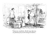 """Gotta run, sweetheart. By the way, that was one fabulous job you did rais…"" - New Yorker Cartoon Premium Giclee Print by Robert Weber"